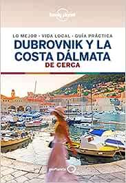 Dubrovnik y la costa dálmata De cerca 1 (Guías De cerca Lonely Planet)