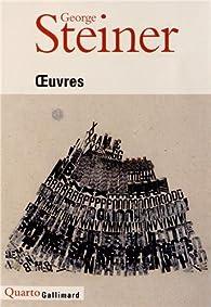 Oeuvres par Georges Steiner