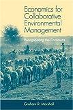 Economics for Collaborative Environmental Management, Graham R. Marshall, 1844070956