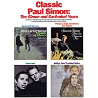 Classic Paul Simon: The Simon and Garfunkel Years (A Collection of All the Music from Four Landmark Simon and Garfunkel…