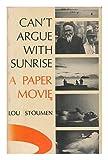 Can't Argue with Sunrise, Lou Stoumen, 0890870519