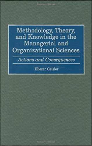 Book Methodology, Theory and Knowledge in the Managerial and Organizational Sciences: Actions and Consequences