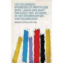 Het Geldersch Byenboek of pratyk der byen, langs den kant der Maes, Peel en Niers, in het overkwartier van Gelderland