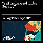 Will the Liberal Order Survive? | Joseph S. Nye, Jr.