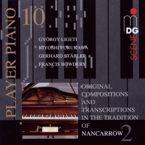 Player Piano 10: Original Compositions and Transcriptions in the Tradition of Nancarrow by MDG (2010-07-13)