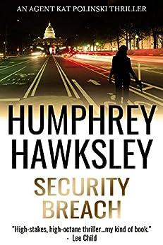 Security Breach (A Kat Polinski Thriller Book 1) by [Hawksley, Humphrey]