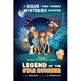 Legend of the Star Runner: A Timmi Tobbson Adventure (Solve-Them-Yourself Mysteries for Kids 8-12)