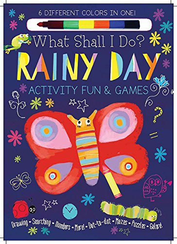 Rainy Day Activity Fun & Games: Drawing, Searching, Numbers, More! Dot to Dot, Mazes, Puzzles Galore! (What Shall I Do? - Fun Day Activity Rainy