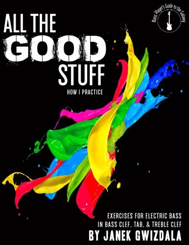 All the Good Stuff: How I Practice [Janek Gwizdala] (Tapa Blanda)