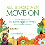 All Is Forgiven, Move On: Our Lady of Weight Loss's 101 Fat-Burning Steps on Your Journey to Sveltesville