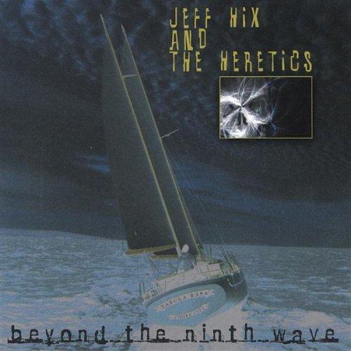 Beyond the Ninth Wave by Jeff Hix & Heretics (2003-08-02)