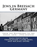 img - for Jews in Breisach: From the Beginnings to the Shoah, 12th - 19th Century book / textbook / text book