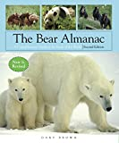 The Bear Almanac, 2nd: A Comprehensive Guide to the Bears of the World