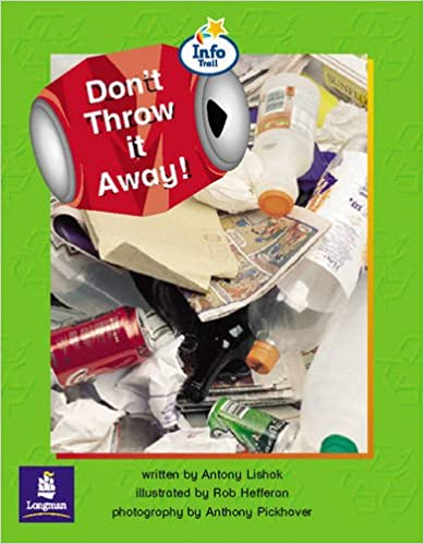 Don't Throw it Away! Info Trail Emergent Stage Non-Fiction: Book 18 (LITERACY LAND)