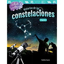 Arte y cultura: Historias de las constelaciones: Figuras (Art and Culture: The Stories of Constellations: Shapes) (Arte y cultura/ Art and Culture: Mathematics Readers) (Spanish Edition)