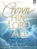 Crown Him Lord of All, Marilynn Ham, 0834171910