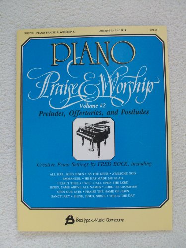 Piano Praise & Worship Volume #2 Preludes, Offertories, and Postludes