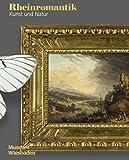 Rheinromantik : Kunst und Natur, Museum Wiesbaden and Forster, Peter, 379542710X