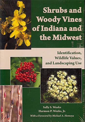 (Shrubs and Woody Vines of Indiana and the Midwest: Identification, Wildlife Values, and Landscaping Use)