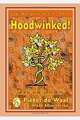 Hoodwinked (God's Blueprint for Your Life) Paperback