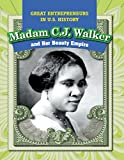 img - for Madam C.J. Walker and Her Beauty Empire (Great Entrepreneurs in U.S. History) book / textbook / text book