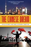 img - for The Chinese Dream: The Rise of the World's Largest Middle Class and What It Means to You book / textbook / text book