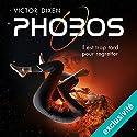 Phobos : Il est trop tard pour oublier (Phobos 2) Hörbuch von Victor Dixen Gesprochen von: Maud Rudigoz