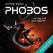 Phobos : Il est trop tard pour regretter (Phobos 1)   Victor Dixen