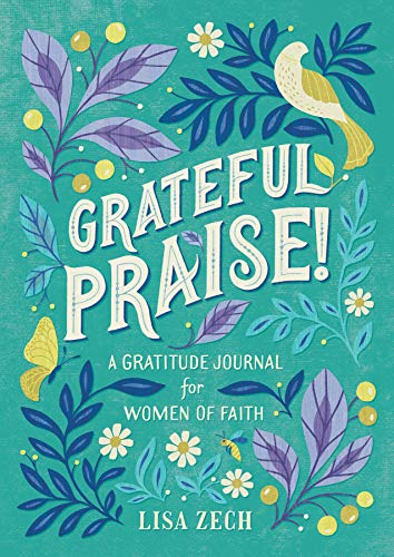 Grateful Praise!: A Gratitude Journal for Women of Faith