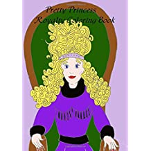 The Pretty Princess Royalty Coloring Book