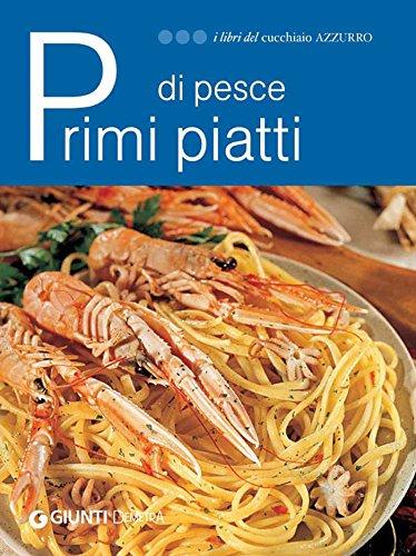 Primi Piatti Di Pesce I Libri Del Cucchiaio Azzurro Italian