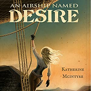 An Airship Named Desire Audiobook