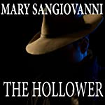 The Hollower: The Hollower Trilogy, Book 1 | Mary San Giovanni