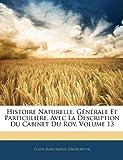 Histoire Naturelle, Générale et Particulière, Avec la Description du Cabinet du Roy, Louis Jean Marie Daubenton, 1143460103