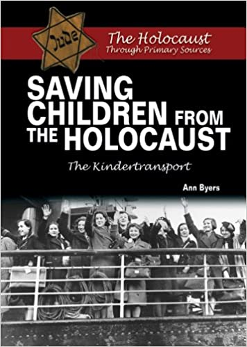 Saving Children from the Holocaust: The Kindertransport (Holocaust Through Primary Sources)