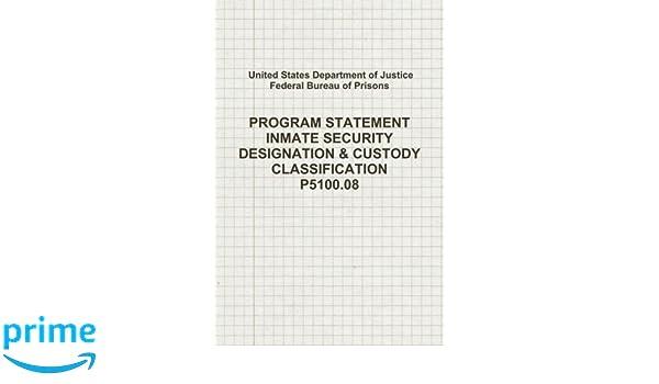 Program Statement, Inmate Security Designation & Custody ...