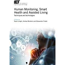 Human Monitoring, Smart Health and Assisted Living: Techniques and technologies (Healthcare Technologies)