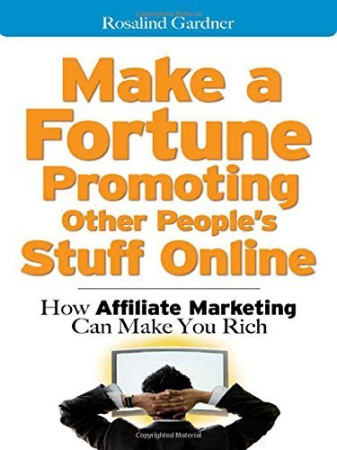 51utkBTQz%2BL - Make a Fortune Promoting Other People's Stuff Online: How Affiliate Marketing Can Make You Rich by Gardner, Rosalind (2007) Paperback