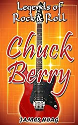 Legends of Rock & Roll - Chuck Berry (English Edition)