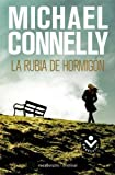 La Rubia Del Hormigon, Michael Connelly, 8492833254