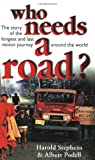 img - for Who Needs a Road?: The Story of the Longest and Last Motor Journey Around the World book / textbook / text book
