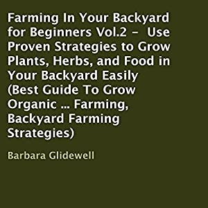 Farming in Your Backyard for Beginners, Book 2 Audiobook