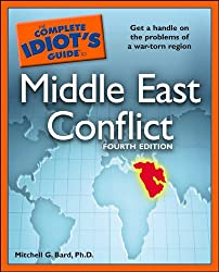 The Complete Idiot's Guide to Middle East Conflict, 4th Edition (Complete Idiot's Guides (Lifestyle Paperback))