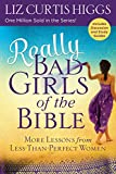 Really Bad Girls of the Bible: More Lessons from