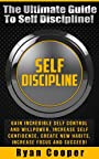 Self Discipline: The Ultimate Guide To Self Discipline! - Gain Incredible Self Control And Willpower, Increase Self Confidence, Create New Habits, Increase ... Habit, NLP, Meditation, Brain Training)