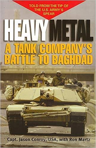 Heavy Metal: A Tank Companys Battle to Baghdad Ausa Book ...