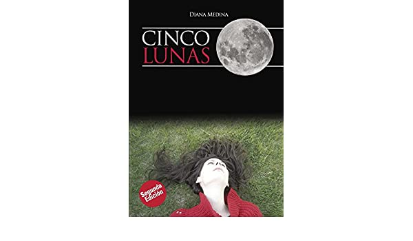 Amazon.com: Cinco Lunas (Spanish Edition) eBook: Diana Medina De la Torre: Kindle Store