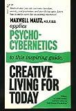 Creative lvng Tody, Maxwell maltz, 0671781677