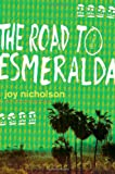 The Road to Esmeralda, Joy Nicholson, 0312268637
