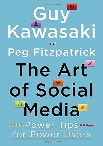 The Art of Social Media: Power Tips for Power (Power Users Guide)